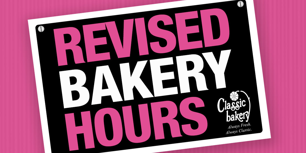 Revised Bakery Hours
